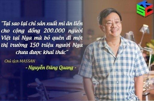 """""""Tại sao lại chỉ sản xuất mì ăn liền cho cộng đồng 200.000 người Việt tại Nga mà bỏ quên đi thị trường 150 triệu người Nga chưa được khai thác"""" - Chủ tịch Masan Nguyễn Đăng Quang"""