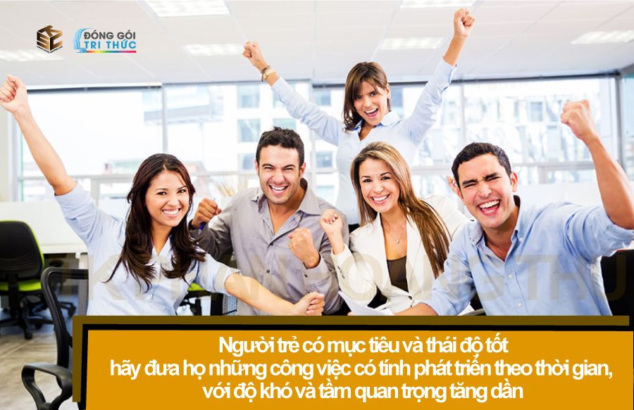 giao việc phù hợp tính cách với người trẻ có mục tiêu và thái độ tốt
