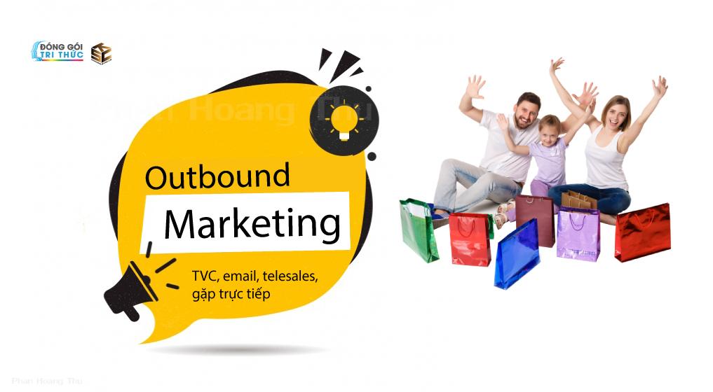 Outbound marketing là gì - Phan Hoàng Thư